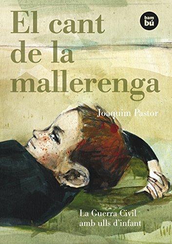 El cant de la mallerenga. La Guerra Civil amb ulls d'infant (Bambú Viscut) por Joaquim Pastor Font