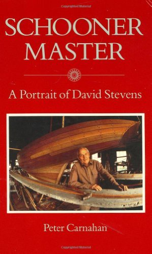 Schooner master: A portrait of David Stevens by Peter Carnahan (1989-08-02)