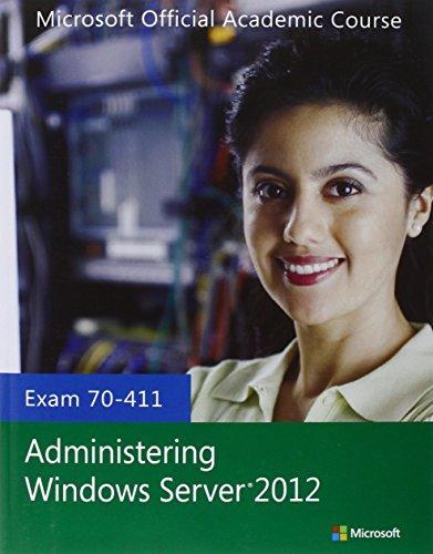 Exam 70-411 Administering Windows Server 2012 (Microsoft Official Academic Course Series) por Microsoft Official Academic Course