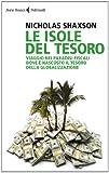 Le isole del tesoro. Viaggio nei paradisi fiscali dove è nascosto il tesoro della globalizzazione (Serie bianca)