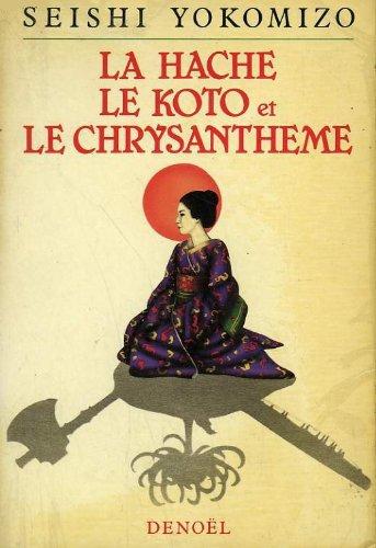 La hache, le koto et le chrysanthème