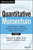 Quantitative Momentum: A Practitioner's Guide to Building a Momentum-Based Stock Selection System