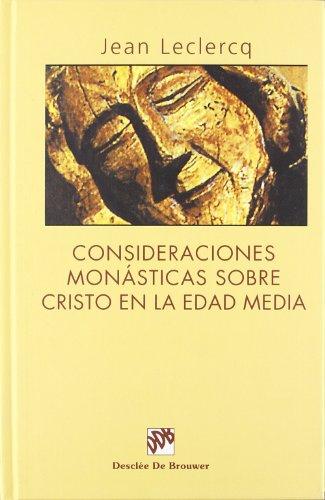 Consideraciones monásticas sobre cristo en la edad media (Biblioteca Manual Desclée)