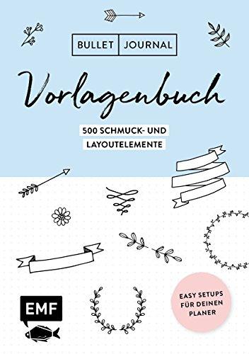 Bullet Journal - Vorlagenbuch: Easy Setups für deinen Planer: 1500 Schmuck- und Layoutelemente (- Journal Vorlage)