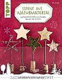 Sterne aus Naturmaterial (kreativ.kompakt): Weihnachtliche Deko aus Zweigen, Beeren, Holz & Draht - Pia Deges