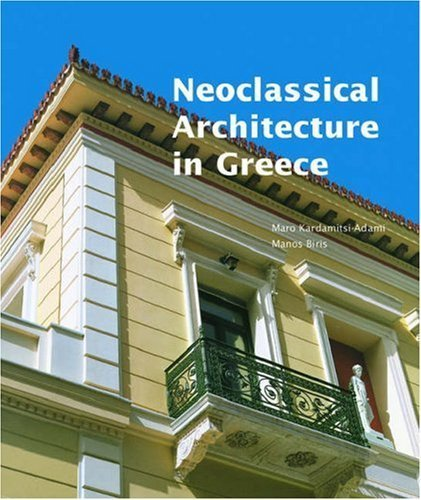 Neoclassical Architecture in Greece (Getty Trust Publications: J. Paul Getty Museum) by . Biris (2006-03-31)