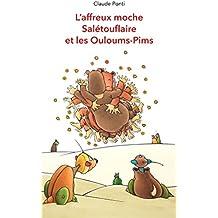 L'Affreux Moche Saletouflaire et les Ouloums Pims
