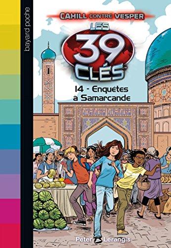 Les 39 Clés, Tome 14 : Enquêtes à Samarcande par Peter Lerangis