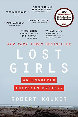 Lost Girls: An Unsolved American Mystery por Robert Kolker