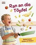 Ran an die Töpfe!: Einfach lecker kochen mit Kindern