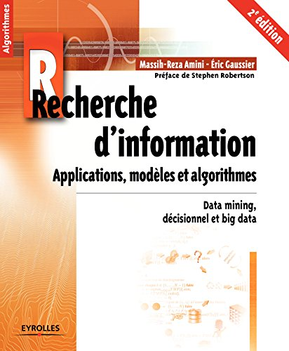 Recherche d'information - Applications, modèles et algorithmes: Data mining, décisionnel et big data par Éric Gaussier
