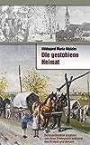 Die gestohlene Heimat - Donauschwaben erzählen von ihren Kriegserlebnissen während des Krieges und danach