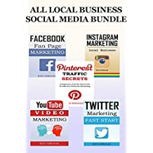 ALL LOCAL BUSINESS FOCUSED SOCIAL BUNDLE: Facebook, Twitter, Instagram, Youtube and Pinterest for Local Business Owners