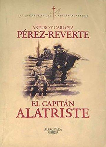El capitán Alatriste (Las aventuras del capitán Alatriste 1) (CAPITAN ALATRISTE)