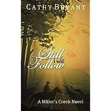 STILL I WILL FOLLOW (A Miller's Creek Novel Book 7)