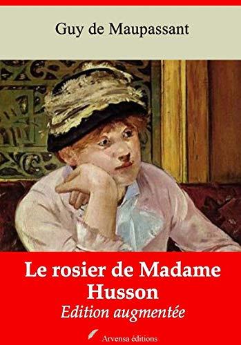 Le Rosier De Madame Husson   Edition Intégrale Et Augmentée: Nouvelle Édition 2019 Sans Drm por Guy De Maupassant