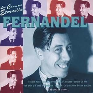 Fernandel : Les Chansons Eternelles [Import anglais]