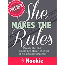 She Makes The Rules: Create the FLR (Female Led Relationship) of his and her dreams! (FemDommery Book 1) (English Edition)