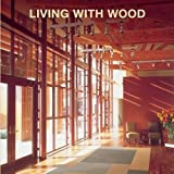 eBook Gratis da Scaricare Living With Wood (PDF,EPUB,MOBI) Online Italiano