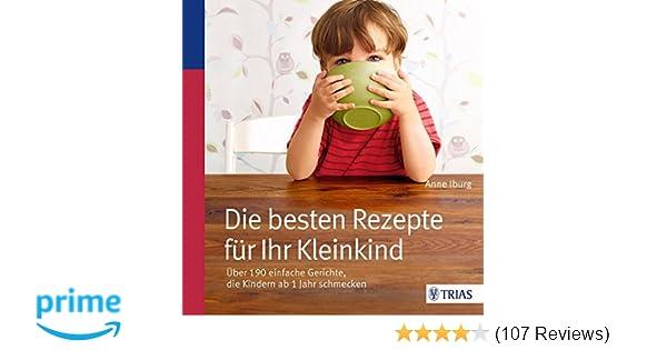 Die Besten Rezepte Für Ihr Kleinkind über 190 Einfache Gerichte
