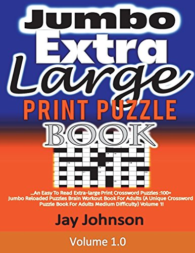 Jumbo  Extra  Large Print Crosswords Puzzle Book: An Easy To Read Extra-Large Print crossword puzzles: 100+ Jumbo Reloaded puzzles brain workout book ... (Jumbo Extra-Large Print Crossword  Series) por Jay Johnson
