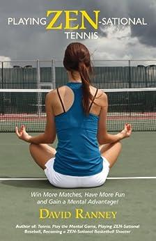 Playing Zen-Sational Tennis (English Edition)