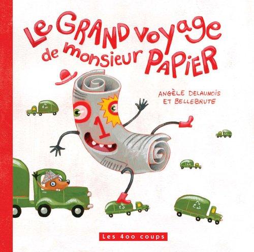 Le Grand voyage de monsieur papier par Angele Delaunois