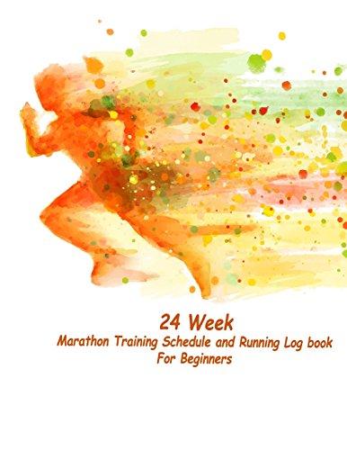 24 Week Marathon Training Schedule and Running Log book For Beginners: 24 week for Marathon Training Schedule and Running Log book por Jerry Wright