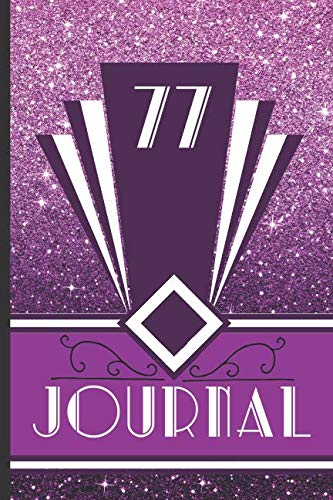 nd Journal Your 77th Birthday Year to Create a Lasting Memory Keepsake (Purple Art Deco Birthday Journals, Band 77) ()