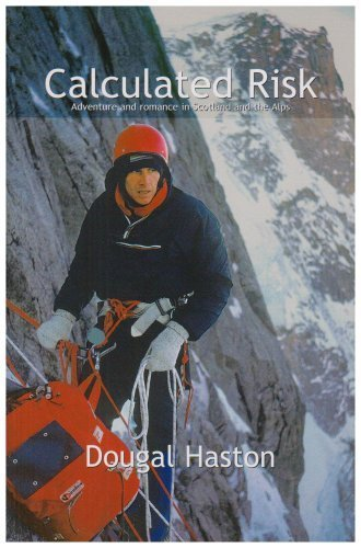 Calculated Risk: Adventure and Romance in Scotland and the Alps by Dougal Haston (2006-03-20)