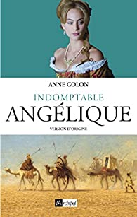 Indomptable Angélique par Anne Golon