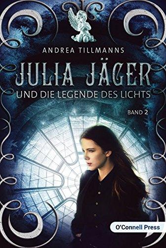 Jahrhundert Zwölf Licht (Julia Jäger und die Legende des Lichts (Julia-Jäger-Reihe))