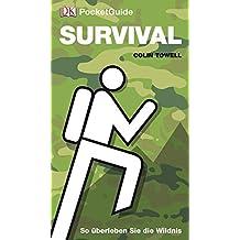 Survival: So überleben Sie die Wildnis (DK PocketGuide)