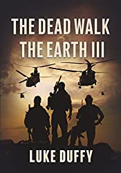 The Dead Walk The Earth: Part III (English Edition)