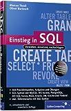Einstieg in SQL: Inkl. SQL Syntax von MySQL, Access, SQL Server, Oracle, PostgrSQL, DB2 und Firebird (Galileo Computing)