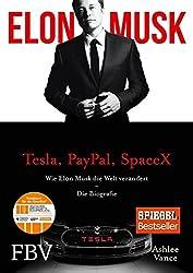 Elon Musk : Wie Elon Musk die Welt verändert - Die Biografie