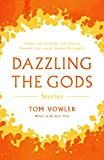Dazzling the Gods: Stories