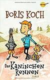 Das Kaninchenrennen: Roman von Boris Koch