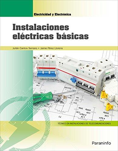 Instalaciones eléctricas básicas (Edición 2018) por JULIÁN CANTOS SERRANO
