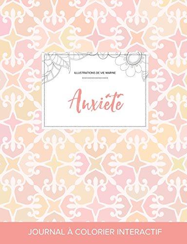 Journal de Coloration Adulte: Anxiete (Illustrations de Vie Marine, Elegance Pastel)