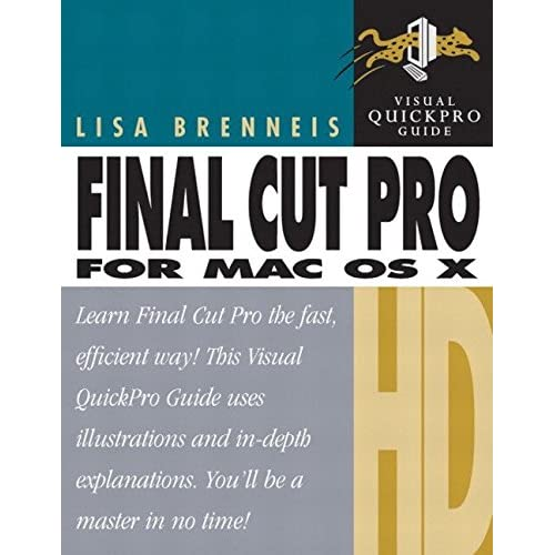 [(Final Cut Pro HD for MAC OS X)] [By (author) Lisa Brenneis] published on (July, 2004)