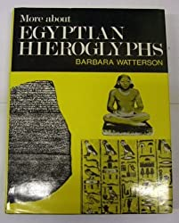 More About Egyptian Hieroglyphs: A Simplified Grammar of Middle Egyptian by Barbara Watterson (1986-05-01)