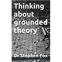 Thinking about grounded theory (Monograph)