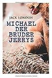 Michael der Bruder Jerrys - Jack London