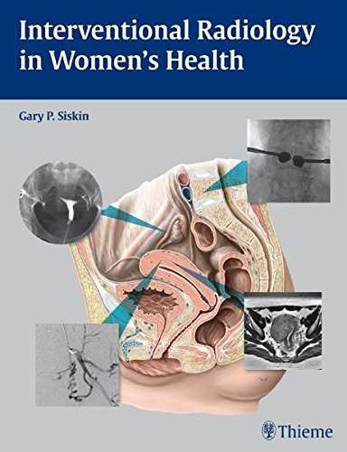 Interventional Radiology in Women's Health by Gary P. Siskin (2009-04-28)