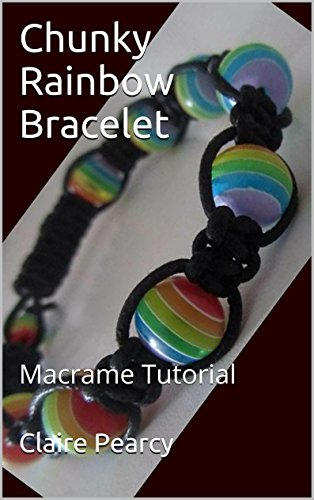 Chunky Rainbow Bracelet: Macrame Tutorial