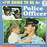 I'm Going to Be a Police Officer (Read with Me Paperbacks) by Edith Kunhardt (1995-10-01)