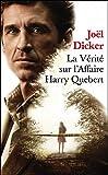 La vérité sur l'affaire Harry Quebert - Prix de l'Académie Française 2012