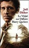 La vérité sur l'affaire Harry Quebert - Prix de l'Académie Française 2012 par Dicker