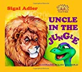 Uncle In the Jungle by Sigal Adler (2015-02-03)